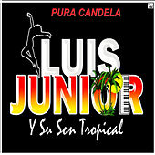 Pura candela by Luis Junior y Su Son Tropical