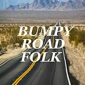 Bumpy Road Folk by Various Artists