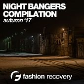 Night Bangers (Autumn '17) by Various Artists