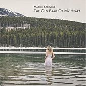 The Old Brag of My Heart de Maddie Storvold