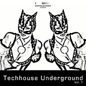 Doppelgänger Pres. Techhouse Underground, Vol. 7 by Various Artists