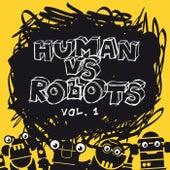 Human vs. Robots, Vol. 1 by Various Artists
