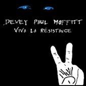 Viva La Résistance by Dewey Paul Moffitt