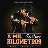 A Mil Kilómetros by The Author