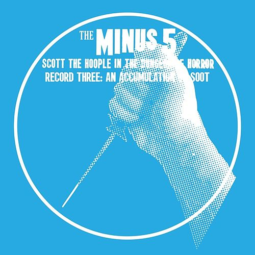 Scott the Hoople in the Dungeon of Horror - Record 3: An Accumulation of Soot de The Minus 5