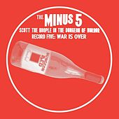 Scott the Hoople in the Dungeon of Horror - Record 5: War Is Over de The Minus 5