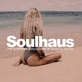 Soulhaus: The Superfine Collection Of Soulful House - EP de Various Artists
