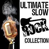 Ultimate Slow Rock Collection by Various Artists