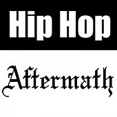 Hip Hop Aftermath by Various Artists