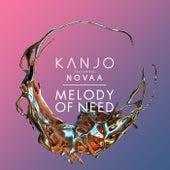 Melody of Need by KANJO