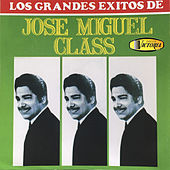 Los Grandes Éxitos  de Jose Miguel Class by Various Artists