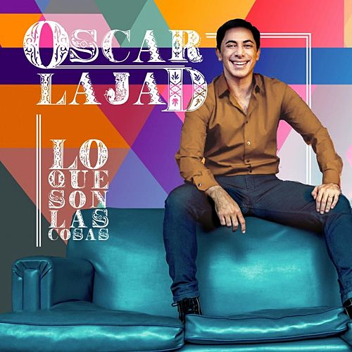 Lo Que Son las Cosas de Oscar Lajad