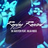 Replay Rewind (feat. Julia Ross) by SK Austen