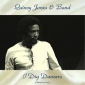 I Dig Dancers (Remastered 2017) von Quincy Jones