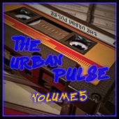 The Urban Pulse, Vol. 5 by Various Artists