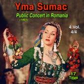 Yma Sumac, Vol.4 (Public Concert in Romania, 1961) (17 Titles) de Yma Sumac