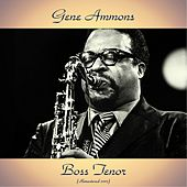 Boss Tenor (Remastered 2017) de Gene Ammons