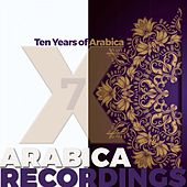 X: Ten Years of Arabica, Vol. 7 - Single by Various Artists