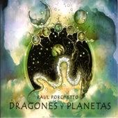 Dragones y planetas de Raul Porchetto