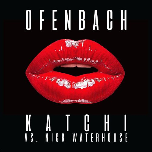 Katchi (Ofenbach vs. Nick Waterhouse) von Ofenbach & Nick Waterhouse