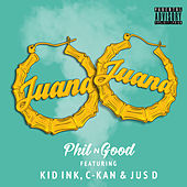 Juana (Remix) (feat. Kid Ink, C-Kan & Jus D) by Phil N Good