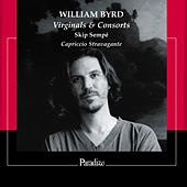 William Byrd: Virginal & Consorts by Various Artists
