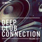 Deep Club Connection, Vol. 23 von Various Artists