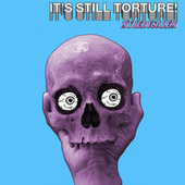 It's Still Torture! by Various Artists