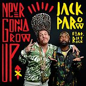 Never Gonna Grow Up (feat. Riky Rick) von Jack Parow