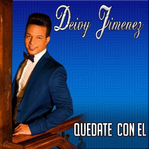 Quedate Con El by Deivy Jimenez