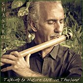 Talking to Nature (Live in Thailand) by Shastro