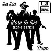 Born To This / Buss Diss by Various Artists