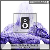 Edm Bedroom Producer Hits, Vol. 4 - EP by Various Artists