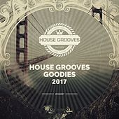 House Grooves Goodies 2017 - EP by Various Artists
