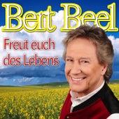 Freut euch des Lebens by Bert Beel