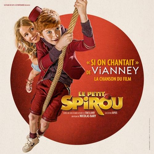 Si on chantait (Chanson du film Le Petit Spirou) - Single von Vianney