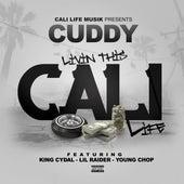 Livin This Cali Life (feat. King Cydal, Lil Raider & Young Chop) de Cuddy