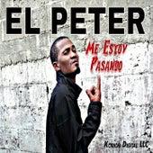Me Estoy Pasando by Peter