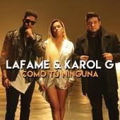 Como Tú Ninguna de Lafame & Karol G