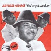 You've Got the Floor - Single by Arthur Adams