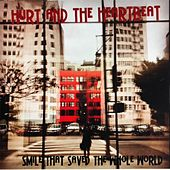 Smile That Saved the Whole World von Hurt and the Heartbeat