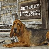 Front Porch Philosophy by Jerry Salley