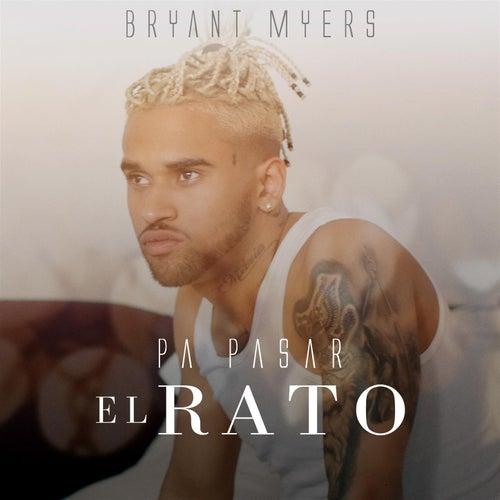 Pa Pasar El Rato de Bryant Myers