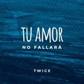 Tu Amor no Fallará de Twice