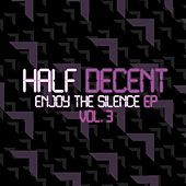 Enjoy the Silence EP, Vol. 3 by Half Decent