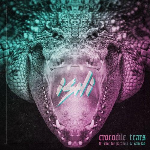 Crocodile Tears (feat. Cure for Paranoia & Sam Lao) by Ishi