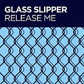 Release Me by Glass Slipper