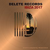Delete Records Ibiza 2017 Compilation - EP by Various Artists