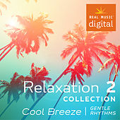 Relaxation Collection 2 - Cool Breeze von Various Artists