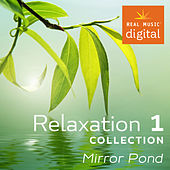 Relaxation Collection 1 - Mirror Pond by Various Artists